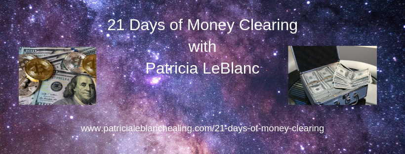 21 Days of Money Clearing – Patricia LeBlanc Healing